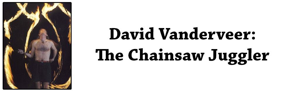 Image of DAVID VANDERVEER: THE CHAINSAW COMEDIAN