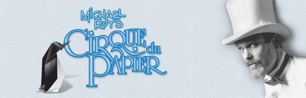 Image of MICHAEL ROY'S CIRQUE DU PAPIER