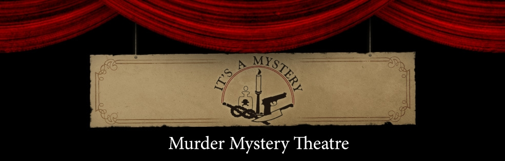 Image of IT'S A MYSTERY - MURDER MYSTERY